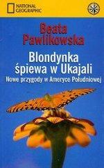 Pawlikowska - Blondynka śpiewa w Ukajali